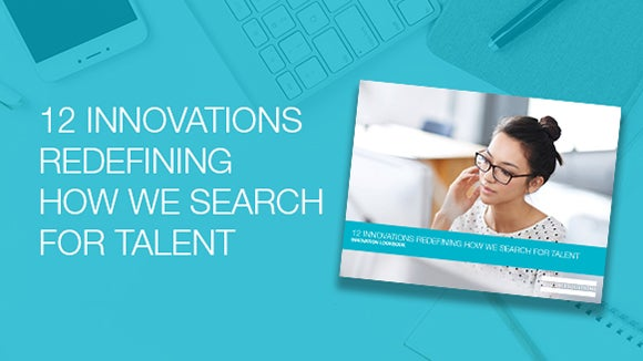 12 Innovations Redefining How We Search for Talent eBook