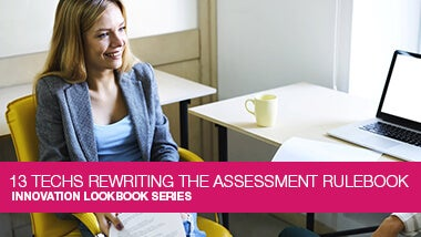 13 Technologies Rewriting the Assessment Rulebook