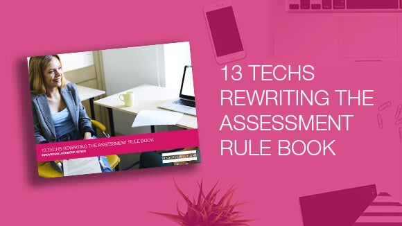 13 Technologies Rewriting the Assessment Rule Book